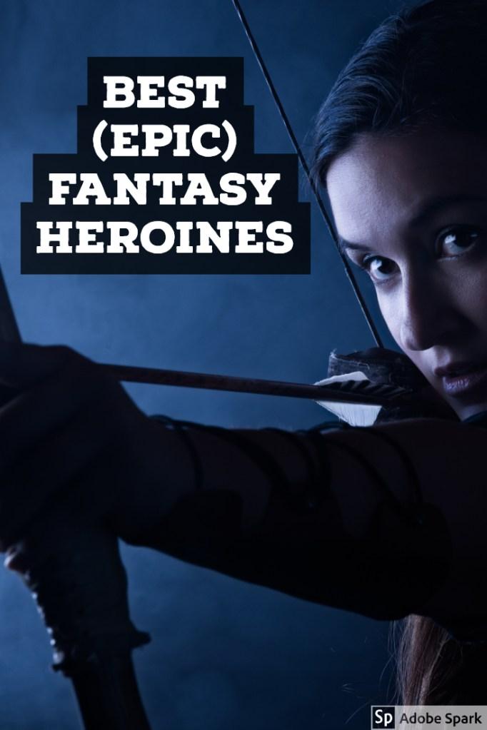 Best Epic Fantasy Heroines