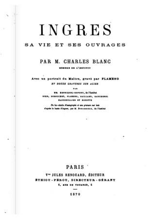 Titelblad: Charles Blanc, Ingres, sa vie et ses ouvrges, Parijs, 1870