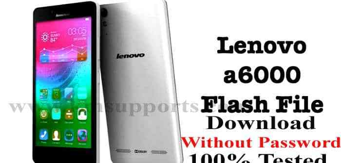 Lenovo A6000 Flash File Download Without Password & 100% Tested