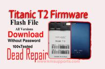 Titanic T2 Flash File Download Without Password|100% Tested & Secure