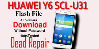 Huawei Y6 SCL U31 Flash File 100% Free[Y6-u31 Official Firmware Tested ROM]