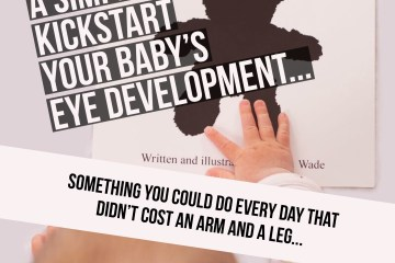 A picture of a baby engaging with their very own copy of 'Where's My Teddy?' overlaid with text that says: if you discovered a simple way to kickstart your baby's eye development, something you could do every day that didn't cost an arm and a leg, would you do it?
