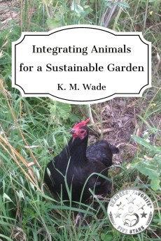 Book cover: Integrating Animals for a Sustainable Garden - features a happy chicken, the book title and a Readers' Favourite 5 star award logo