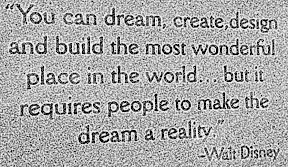 Sharing my favorite quote from Walt Disney +Chara Kelley +Jen Vargas +Keith Barrett +Keith I Myers