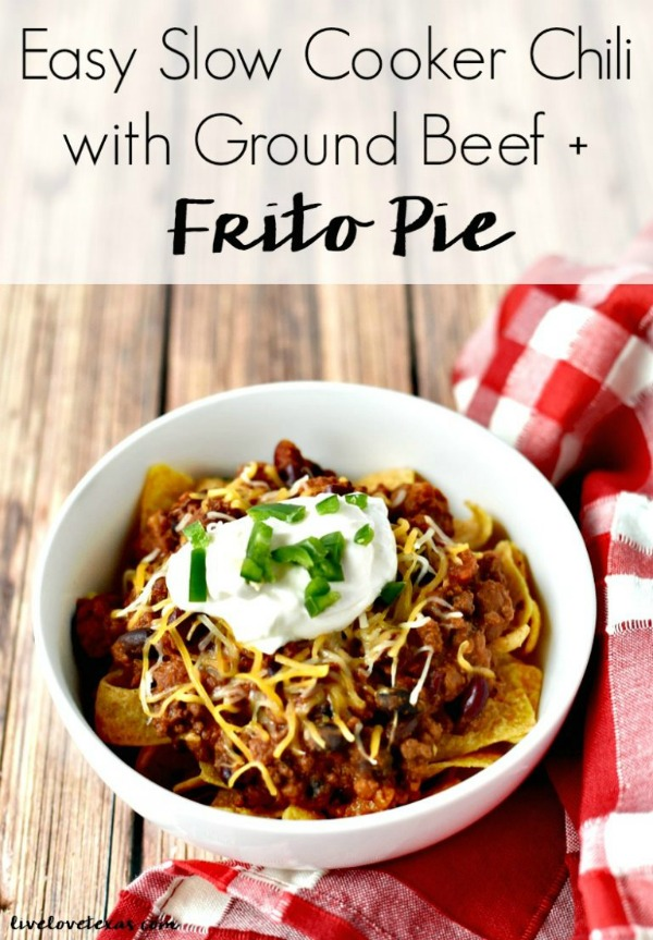 Easy Slow Cooker Chili with Ground Beef plus Frito Pie