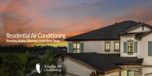 Residential Air Conditioning Service - Riverview, Fl