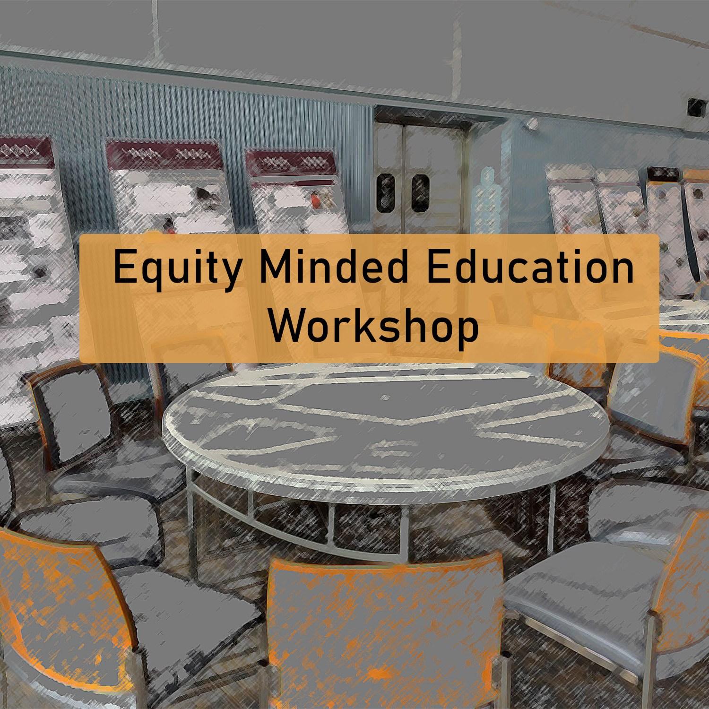 Equity Minded Education Training