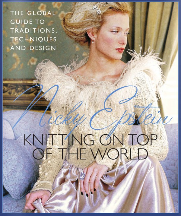 Win a paperback copy of Nicky Epstein's Knitting on top of the world.
