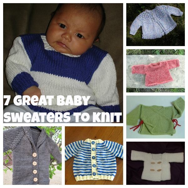 7 reasons to knit baby sweaters first, and 7 patterns to get you started