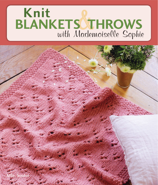 Knit Blankets & Throws with Mademoiselle Sophie book review