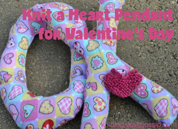 How to knit a heart pendant for Valentine's Day.
