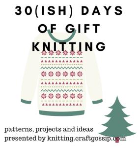 30(ish)days of gift knitting