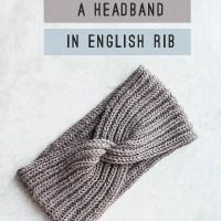 This Easy Ribbed Headband Knitting Pattern Has a Fun Twist