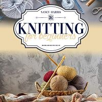 Claim Your FREE Book - Knitting For Beginners: Create Your Dream Projects in 3 Days
