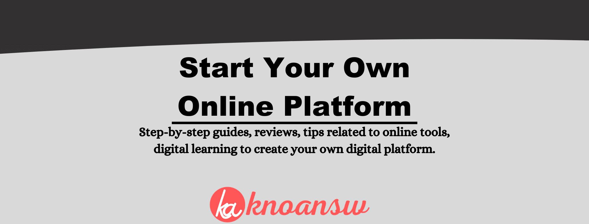 Knoansw: Start Your Own Online Platform