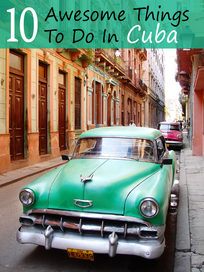 10 Awesome Things To Do In Cuba