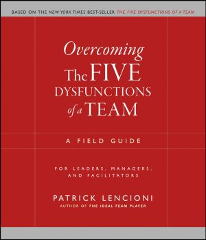 overcoming the five dysfunctions of a team: a field guide pdf