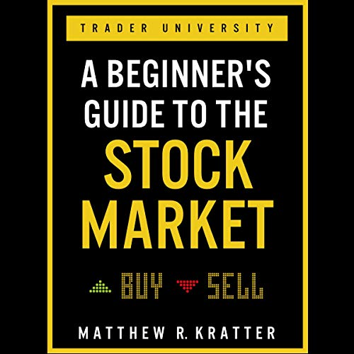 A Beginner's Guide to The Stock Market Audiobook Free