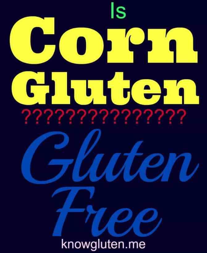 Is Corn Gluten Gluten-Free? knowgluten.me