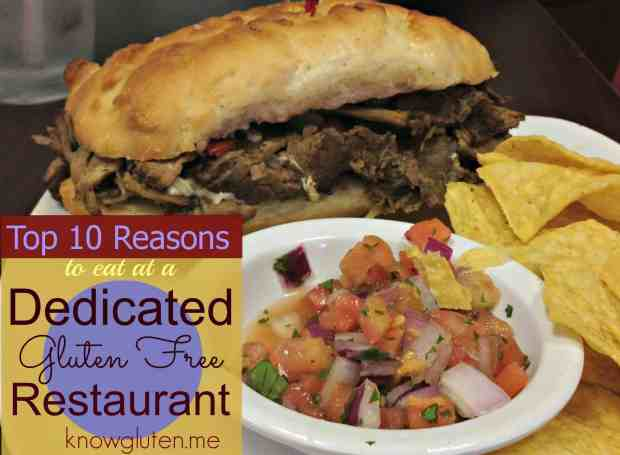 Top 10 Reasons to eat at a Dedicated Gluten Free Restaurant from knowgluten.me