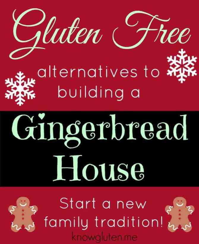 Gluten Free Alternatives to Building a Gingerbread House - Ideas for a new family tradition from knowgluten.me