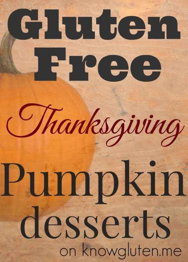 Gluten Free Thanksgiving Pumpkin Desserts on knowgluten.me