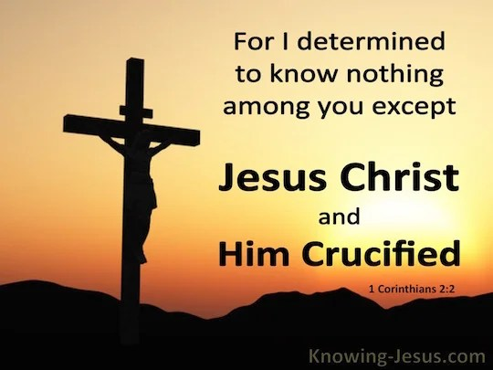 1 Corinthians 22 For I Determined To Know Nothing Among