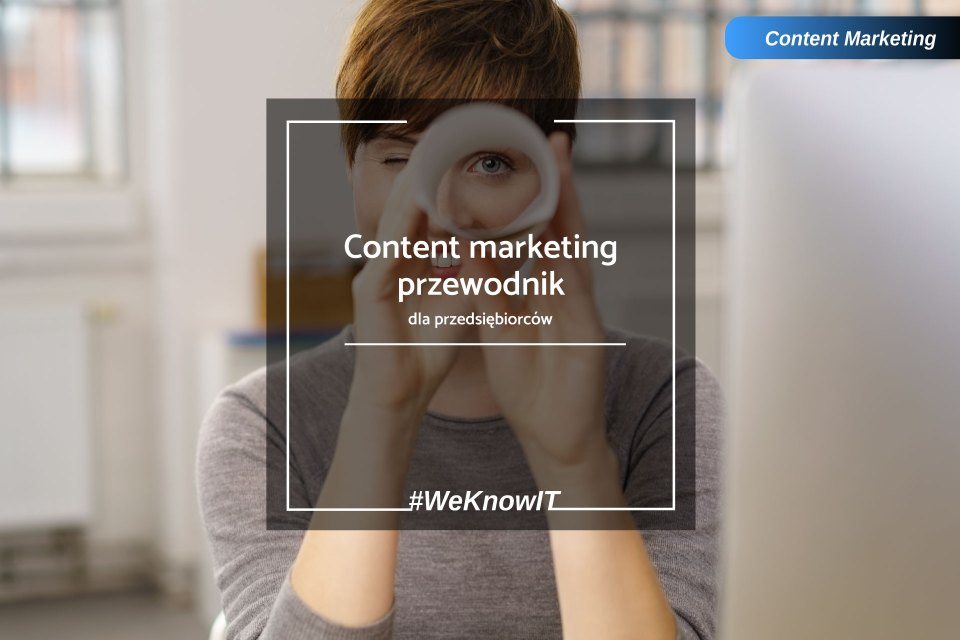 content-marketing-co-to-przyklady-agencja-marketingowa-knowIT-polska
