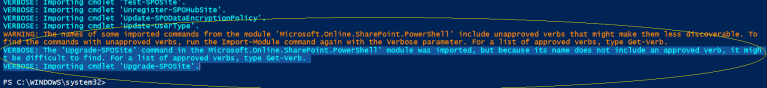 "Office 365 - SharePoint Online - importing ""Microsoft.Online.SharePoint.PowerShell"" module with ""Verbose"" switch to know the unapproved verbs which are reason behind the our original warning :)"