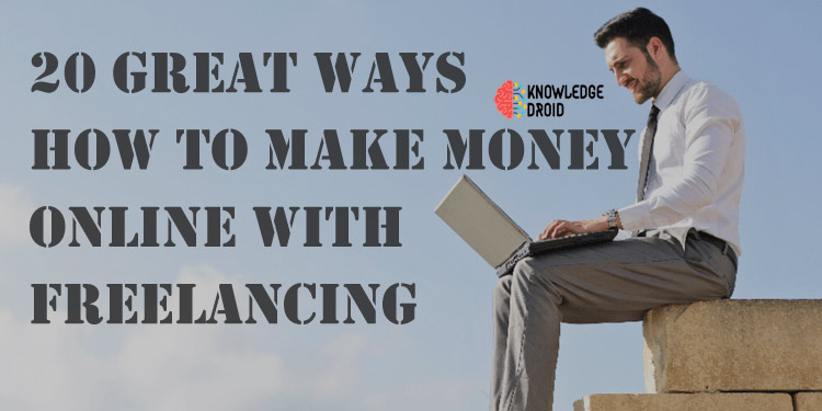 20 Great Ways – How to make money online with Freelancing