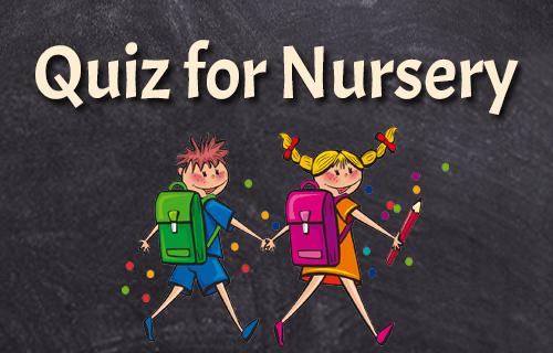 Quiz for Nursery