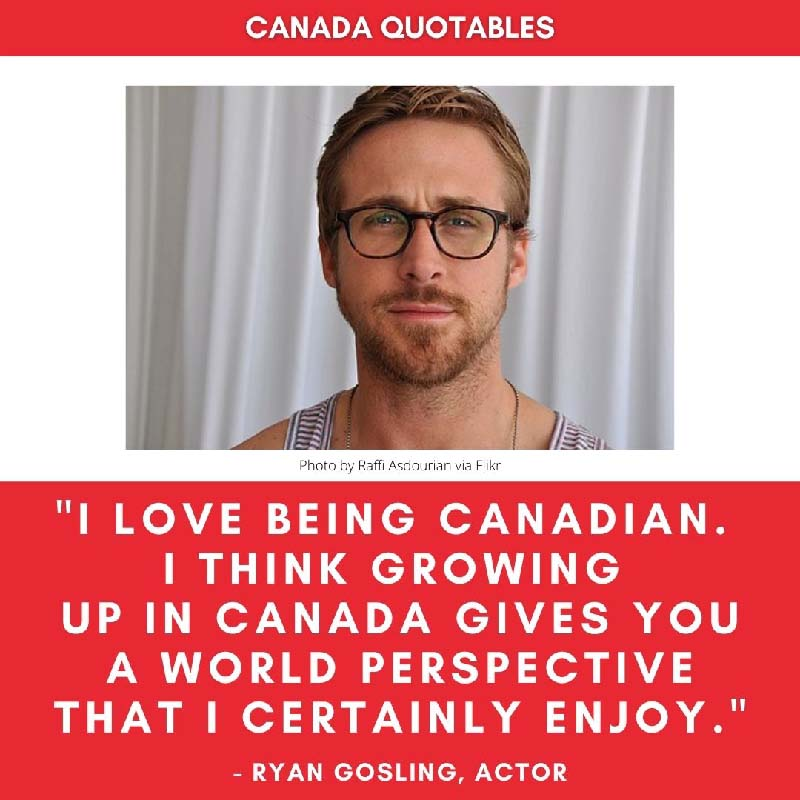 """Canada Quotes - """"I Love Being Canadian"""" - Ryan Gosling"""