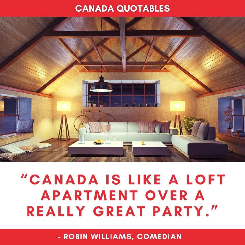 Canada Picture Quote - Canada is Like a Loft Apartment over a Really Great Party - Robin WIlliams