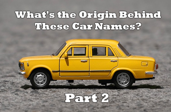 What's the Origin Behind These Car Names? Part 2
