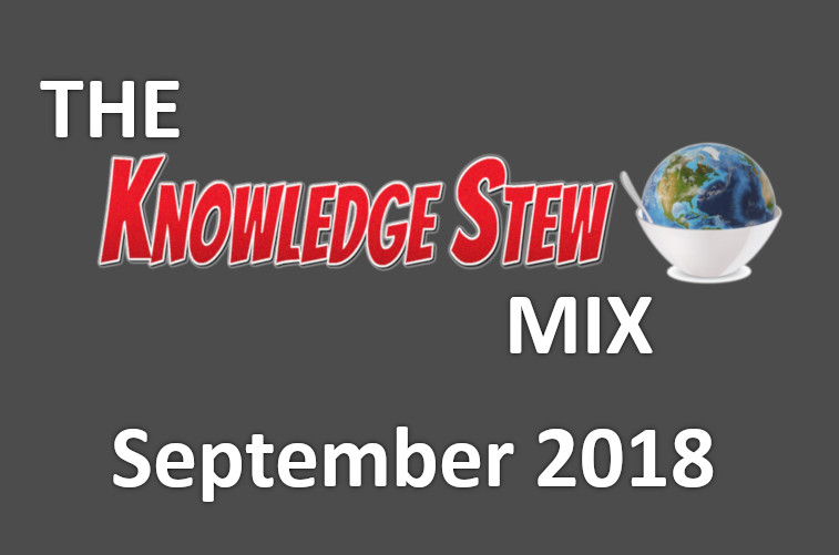 The Knowledge Stew Mix Newsletter September 2018