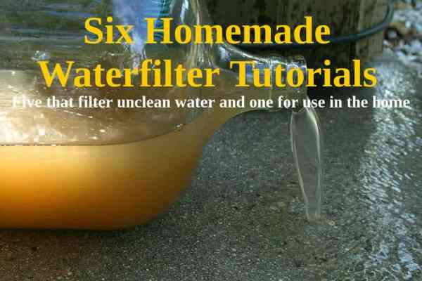 Homemade Water Filter: Make A DIY Water Filter