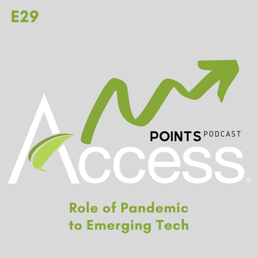 Access Points Podcast: Ep 29 – Role of Pandemic to Emerging Tech