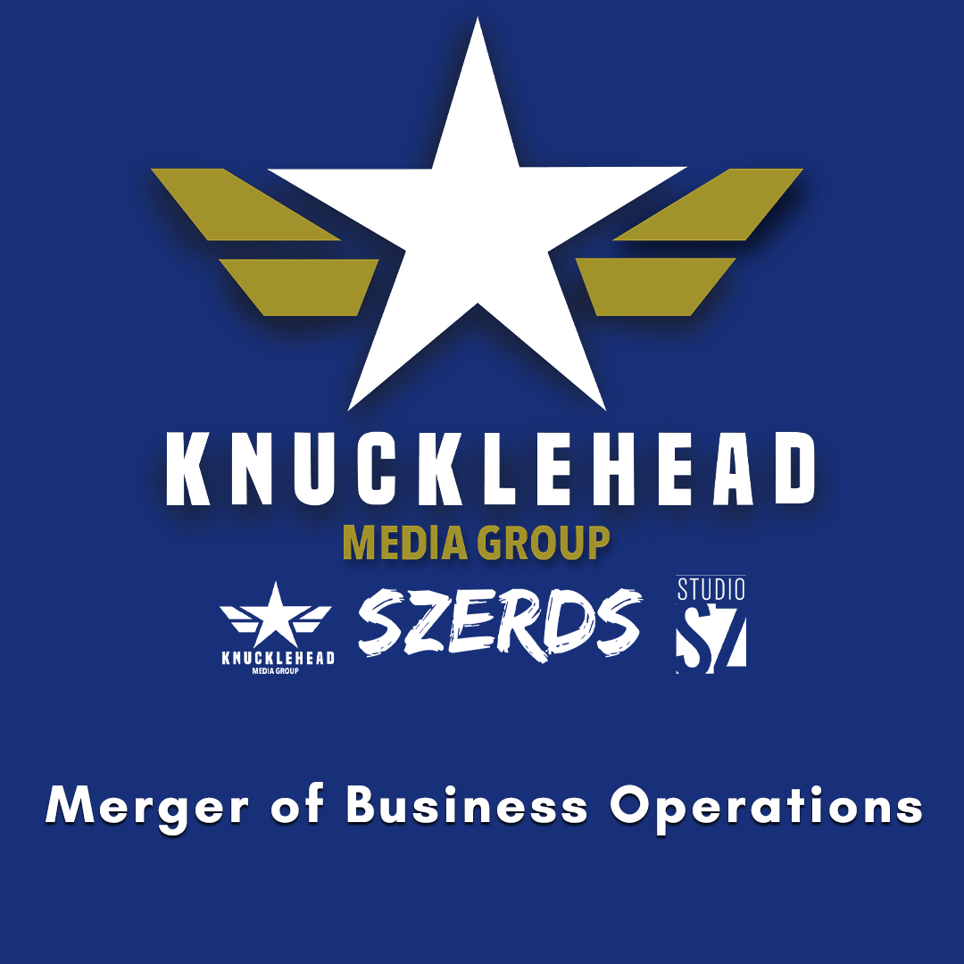 Knucklehead Media Group & SZERDS Announced the Planned Merger of Their Business Operations