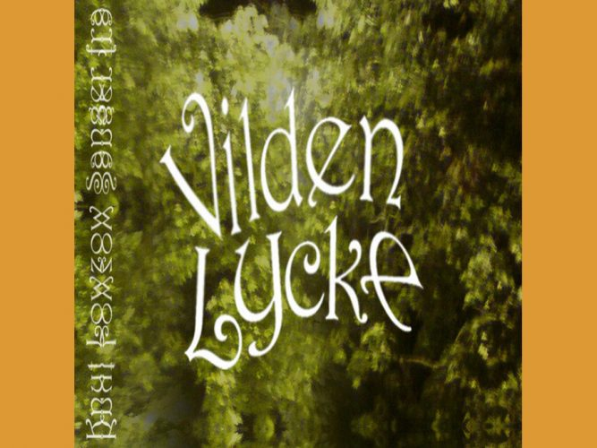 Ep: Sanger fra Vilden Lycke