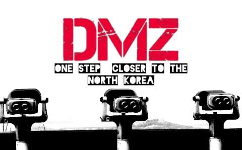 DMZ – One Step Closer to the North Korea