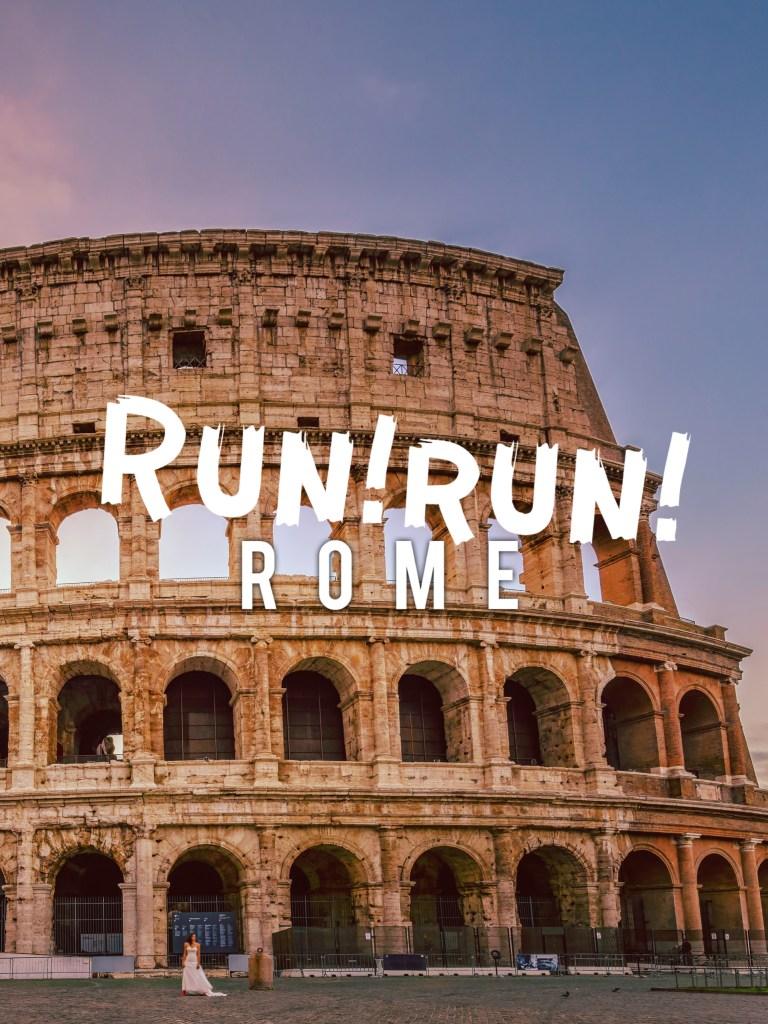 Run! Run! Exploring Roma in a Day