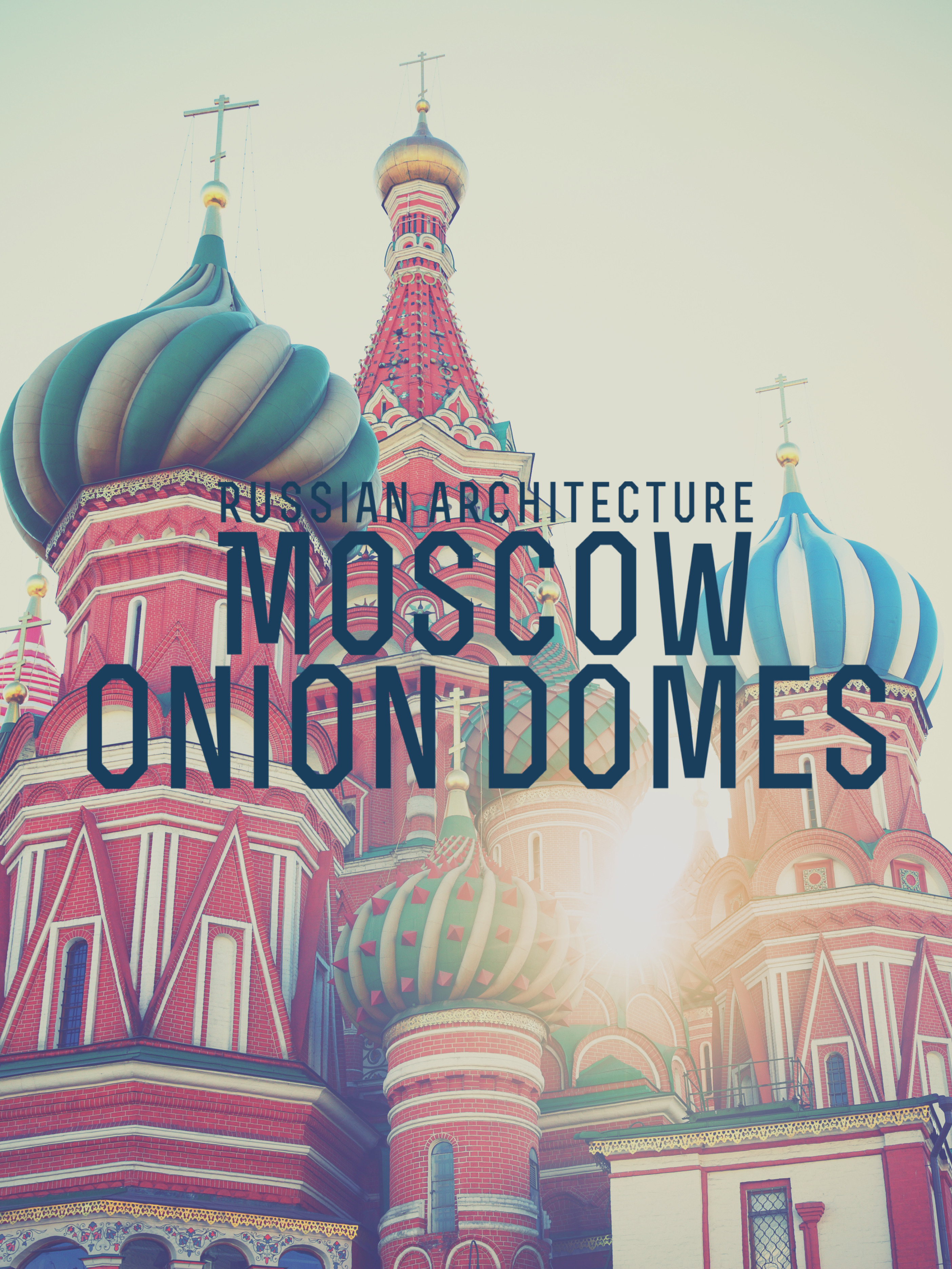 Moscow! Onion Domes!