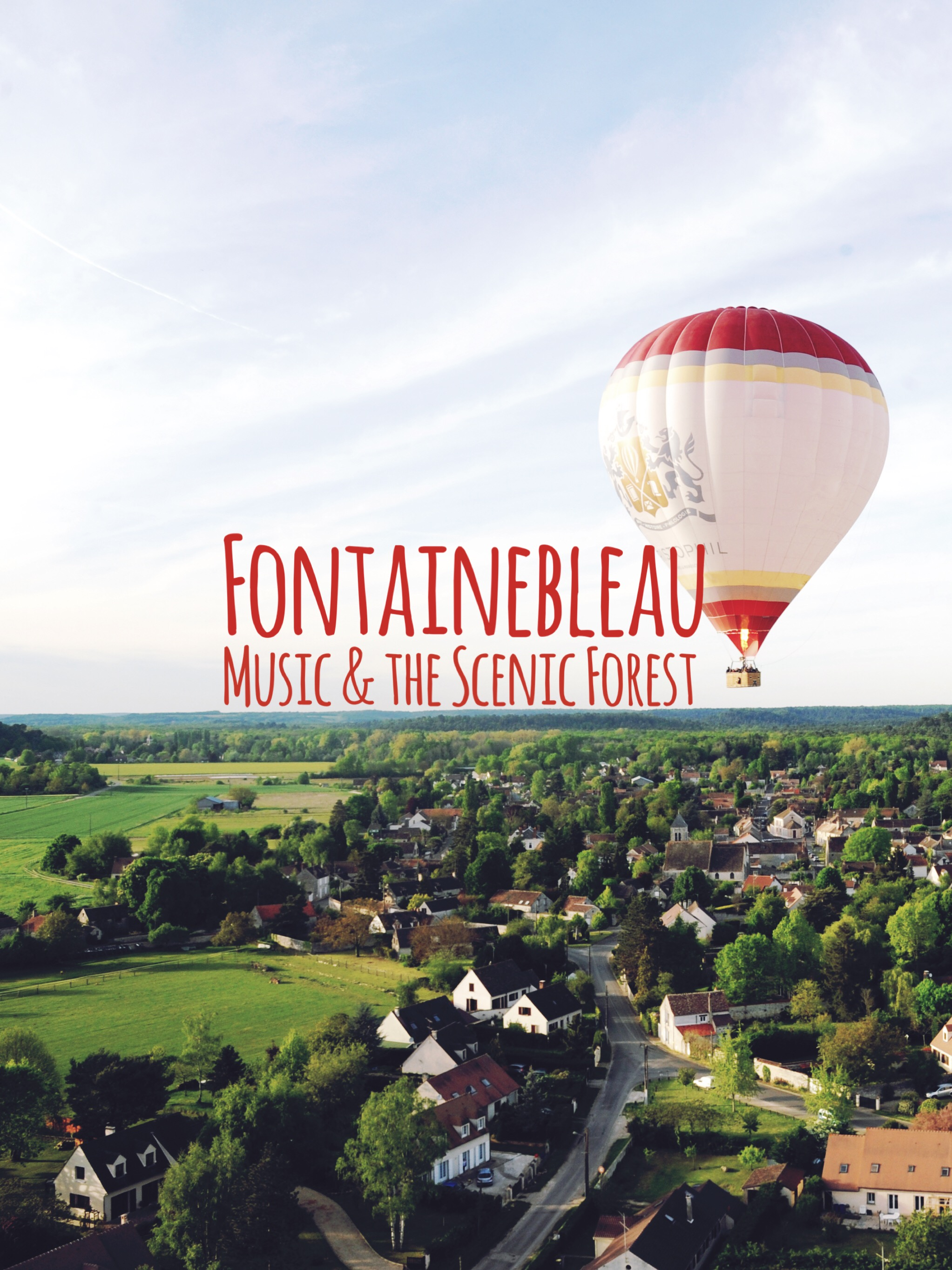 A Recommended Summer Day Trip to Fontainebleau: Forest Balloon Ride and Music Festival