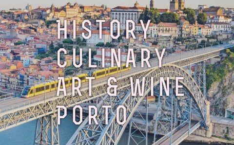 History, Culinary, Art and Wine in Porto