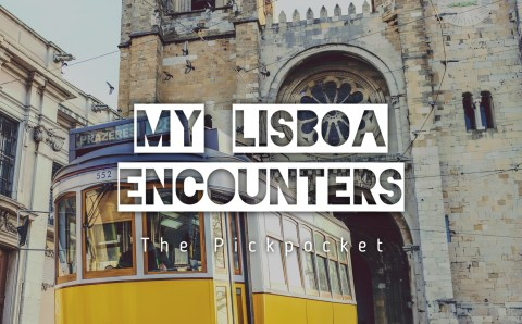 My Lisboa Encounters: The Pickpocket