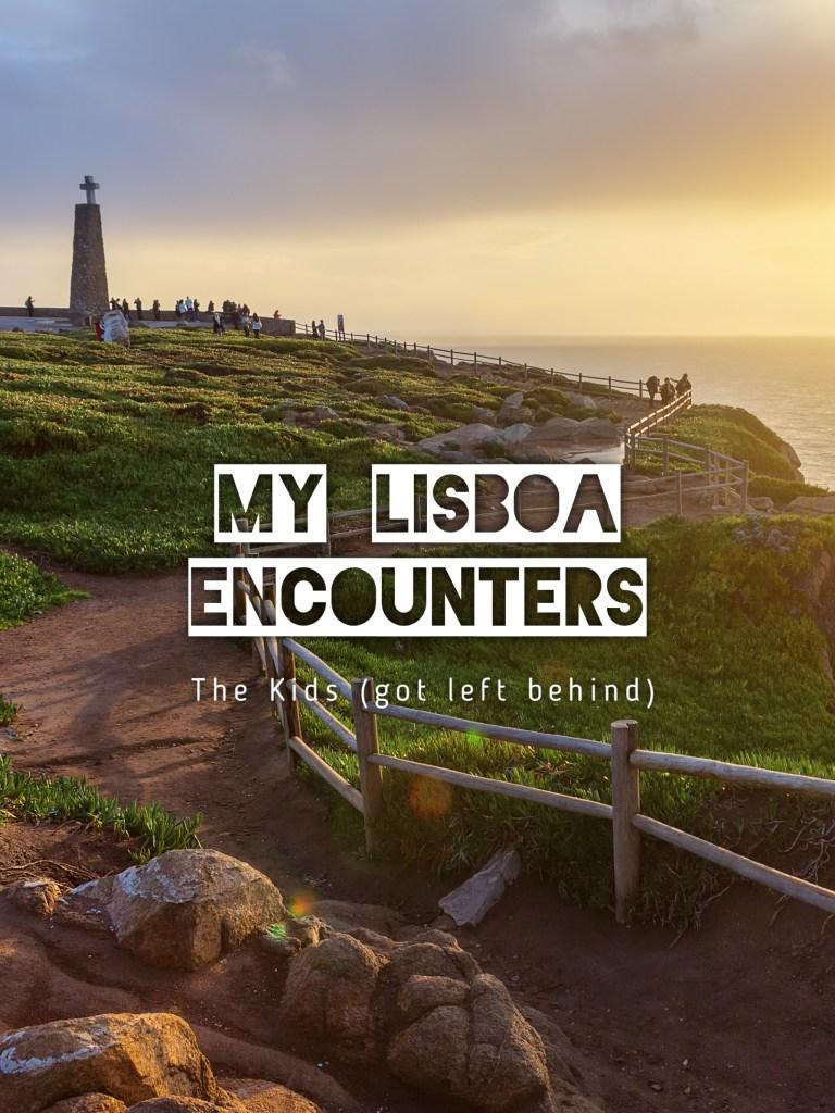 My Lisboa Encounters: The Kids (Got Left Behind)