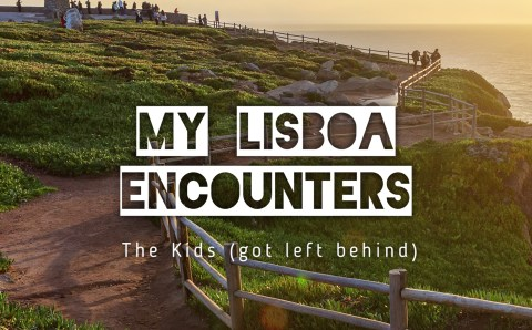 My Lisboa Encounters: The Kids (Got Left Behind)