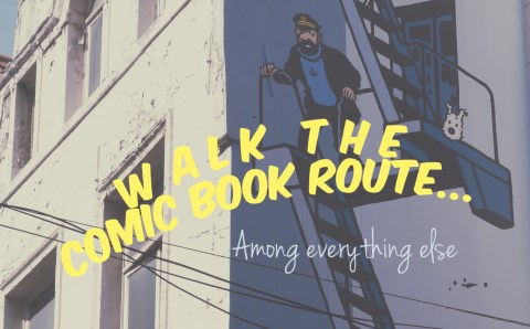 Walk the Brussels Comic Book Route, among Everything Else