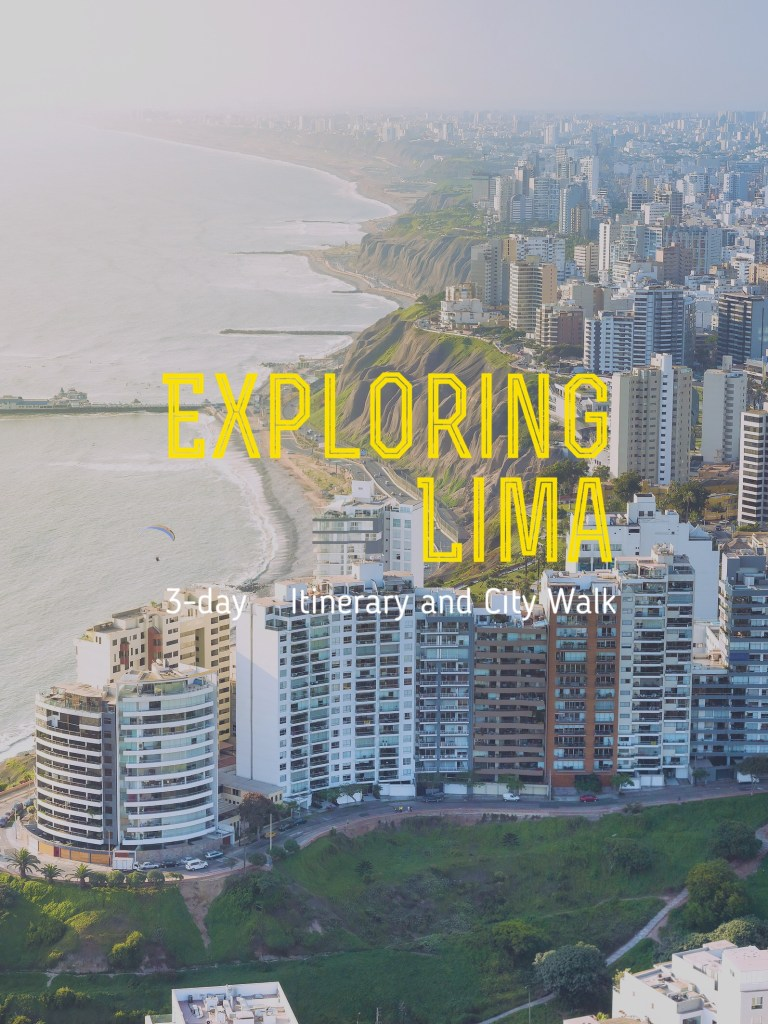 Exploring Lima: 3-day Itinerary and City Walk