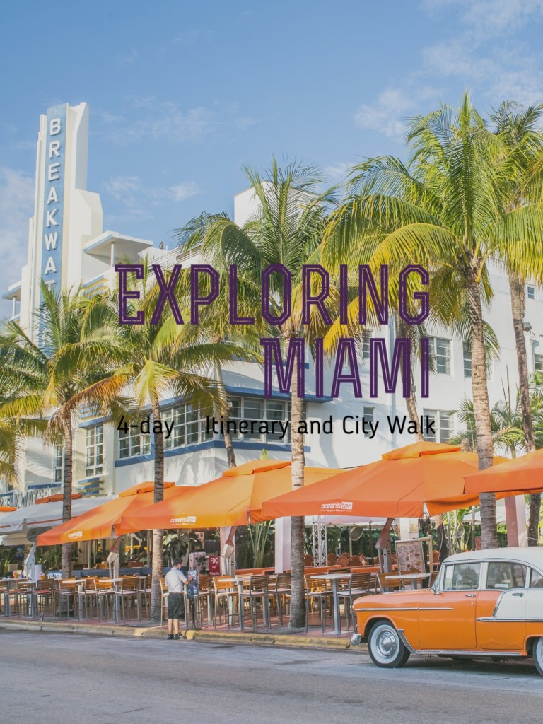 Exploring Miami: 4-day Itinerary and City Walk